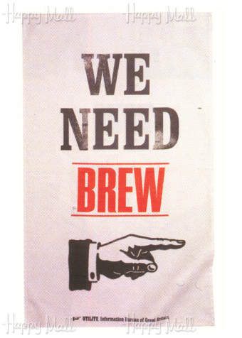 We need brew, Tea Towel